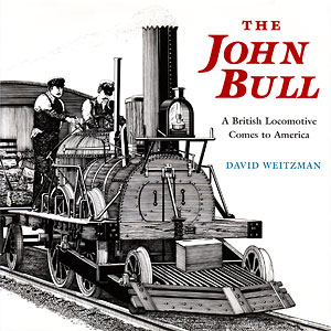 The John Bull: An English Locomotive Comes to America book cover