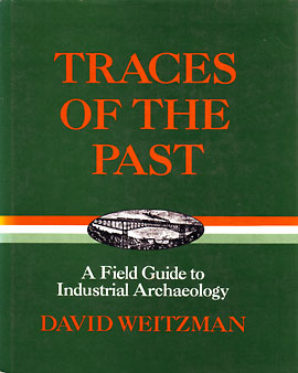 Traces of the Past: A Field Guide to American Industrial Archaeology book cover